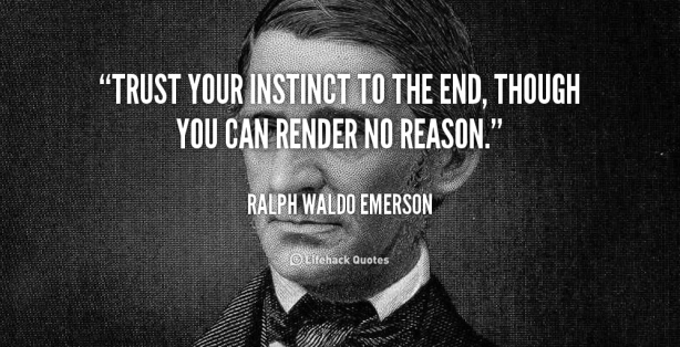 quote-Ralph-Waldo-Emerson-trust-your-instinct-to-the-end-though-105284
